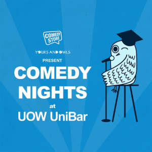 Comedy Nights at UOW UniBar feat. Tom Cashman // Dusty Rich (RZA) // John Cruckshank // Kathryn Thomas // Billy D'Arcy // Oliver Twist // Elliott Rovedi // Claudia Rae